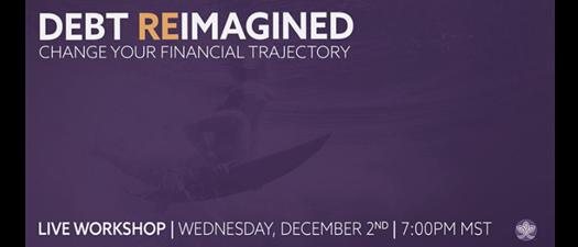 Debt Reimagined: Change Your Financial Trajectory
