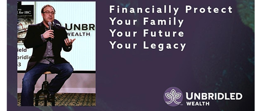 Financially Protect Your Family, Your Future & Your Legacy