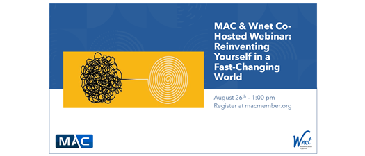 MAC & Wnet Webinar: Reinventing Yourself in a Fast-Changing World
