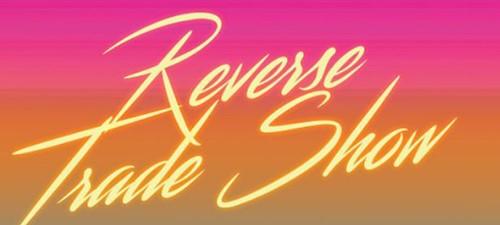 Reverse Trade Show