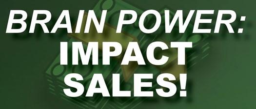 Brain Power:  Impact Sales!
