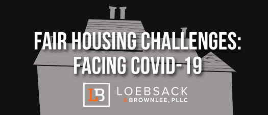 Fair Housing w/Challenges Facing COVID-19