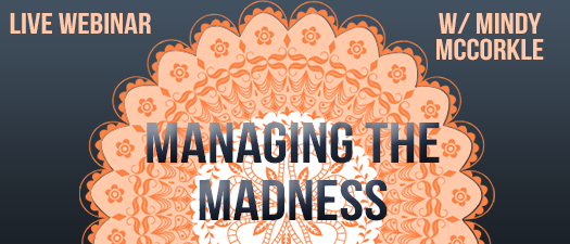 Live Webinar: Managing the Madness