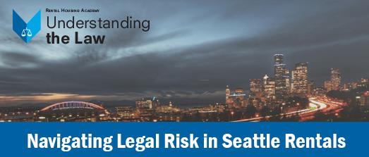 Navigating Legal Risk in Seattle Rentals