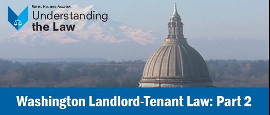 Washington Landlord-Tenant Law: Part 2