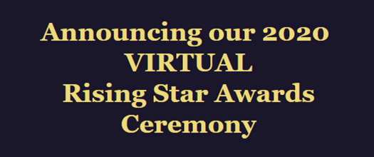 Rising Star VIRTUAL Ceremony - COMING SOON!!