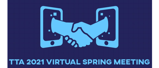 TTA 2021 Virtual Spring Meeting