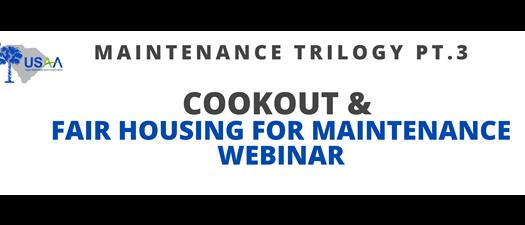 COOKOUT & Fair Housing for Maintenance - Trilogy Pt. 3