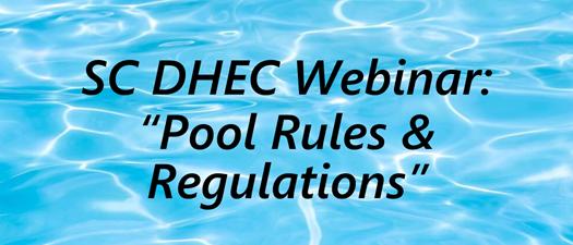 SC DHEC Pool Rules & Regulations WEBINAR