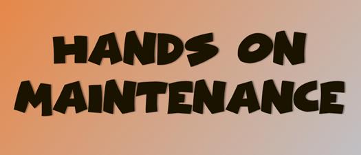 Hands on Maintenance