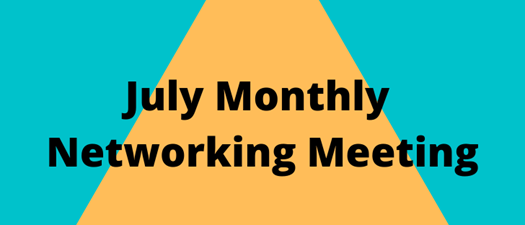 July Monthly Networking Meeting