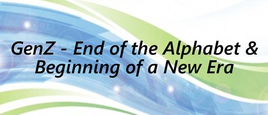 GenZ - End of the Alphabet & Beginning of a New Era