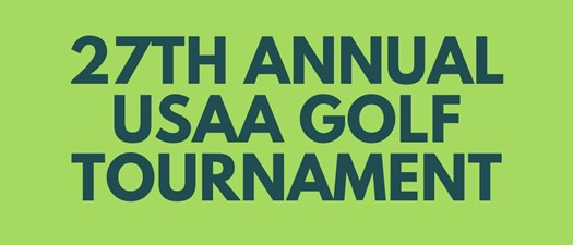 27th Annual USAA Golf Tournament --- POSTPONED NEW DATE (9/22)